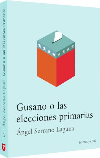 Gusano o las elecciones primarias