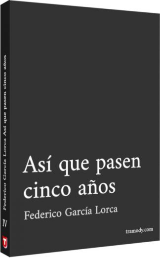 Así que pasen cinco años - Federico García Lorca